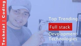 Top trending technologies in Full stack development