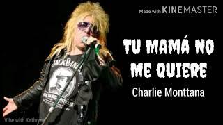 TU MAMÁ NO ME QUIERE - CHARLIE MONTTANA (AUDIO)