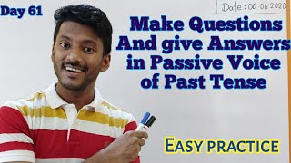 How to ask Questions and Give Answers in Active voice and Passive voice of Past Tense?