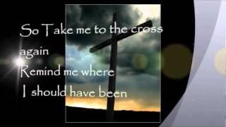 Play Take Me To The Cross Again