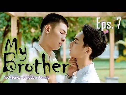 (indo/engsub) MY BROTHER Episode 7 - Web Series