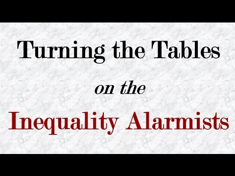 Turning the Tables on the Inequality Alarmists