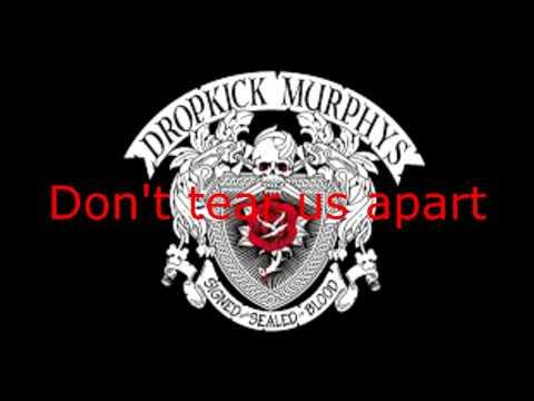 Dropkick murphys - don't tear us apart lyrics