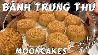 Bánh trung thu nhân đậu xanh trứng muối - Mooncakes - Taylor Recipes - Cuộc Sống Mỹ