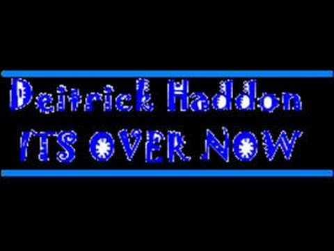 Deitrick Haddon-its over now