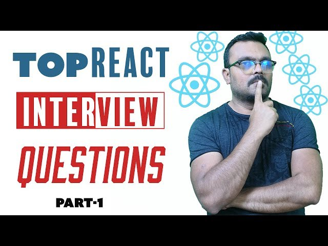 React Interview Questions and answers | Top Commonly Asked | Part -1