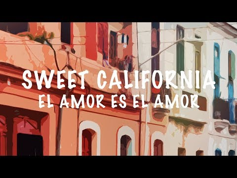 Sweet California - El Amor Es El Amor (Lyric Video)