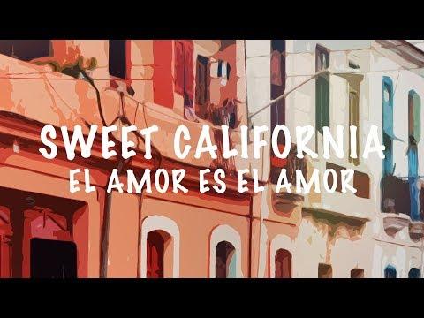 Sweet California - El Amor Es El Amor (Lyric Video)