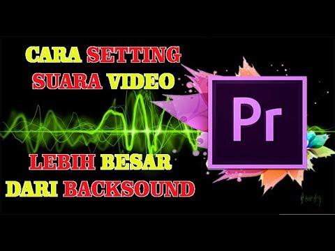 Cara Membuat Suara Video Lebih Besar dari Backsound Menggunakan Adobe Premiere Pro #2