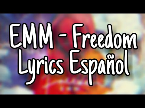 💜EMM - Freedom (Lyrics) (Español)
