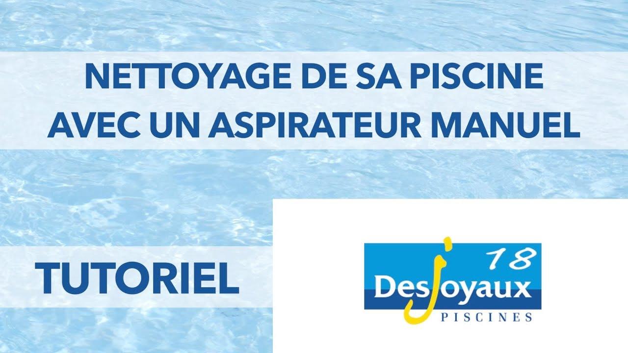 Tutoriel desjoyaux 18 nettoyage de sa piscine avec un for Aspirateur piscine youtube