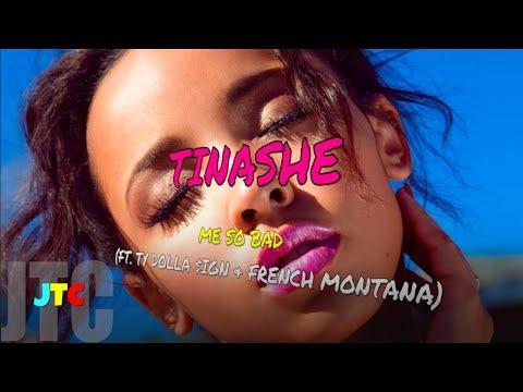 Tinashe - Me So Bad ft. Ty Dolla $ign & French Montana (Lyrics)