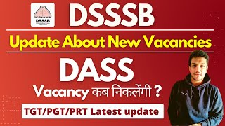 DSSSB New Vacancy Update   DASS Update   TGT/PGT/PRT   Kartik