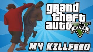 Download GTA 5 Online -  My Killfeed #2