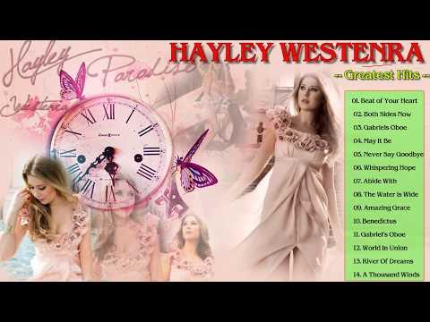 The Best Of Hayley Westenra Songs - Hayley Westenra Greatest Hits