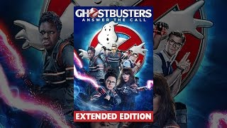 Ghostbusters 2016 Extended Edition