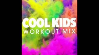 Cool Kids Workout Remix