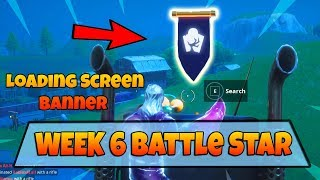 Fortnite Season 6 | Week 6 | Secret Battle Star (banner) - Loading screen Star Exact Location