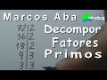 FATORAÇÃO - DECOMPOR EM FATORES PRIMOS