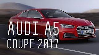 AUDI A5 COUPE 2017/БОЛЬШОЙ ТЕСТ ДРАЙВ