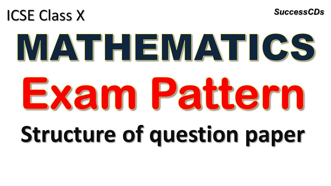 ICSE Class X Mathematics Exam Pattern and Marks Distribution