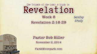 Revelation 2:18-29 ~ To the Church in Thyatira, Part 2 [Sun 8]