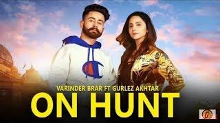 On Hunt : Varinder Brar Teaser Latest Punjabi Songs 2019 | Releasing 16 March