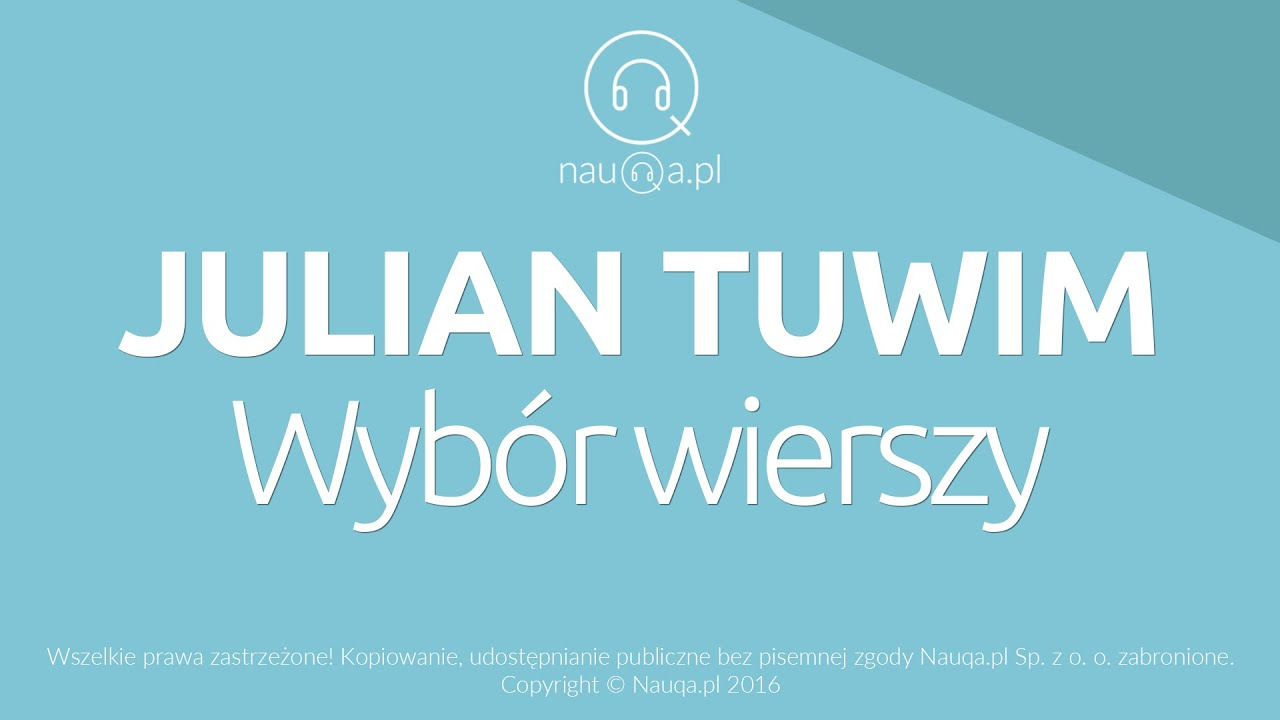 Julian Tuwim Wybrane Wiersze Streszczenie I Opracowanie Lektury Nauqapl