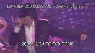 LUNA SEA-Dejavu (2007.12.24 Tokyo Dome)