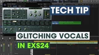 Tech Tip - Glitching Vocals in EXS24