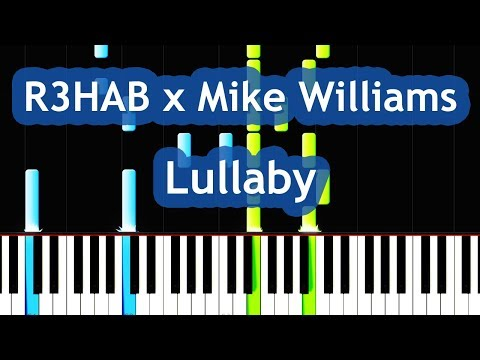 R3HAB x Mike Williams - Lullaby Piano Tutorial