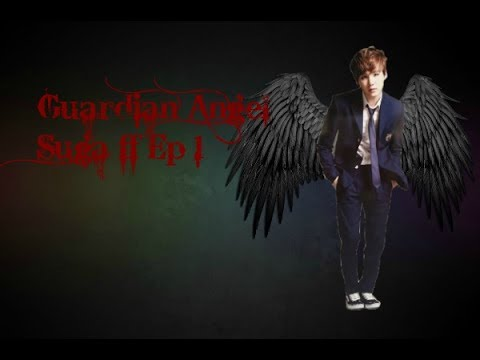 Guardian angel Suga ff Ep 1