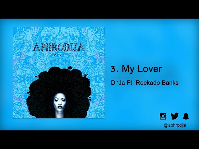Di'Ja  - My Lover Ft. Reekado Banks