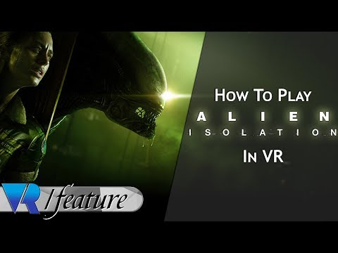 How to Play Alien: Isolation in VR