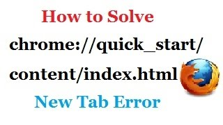 How to Solve chrome://quick_start/content/index.html New Tab Error