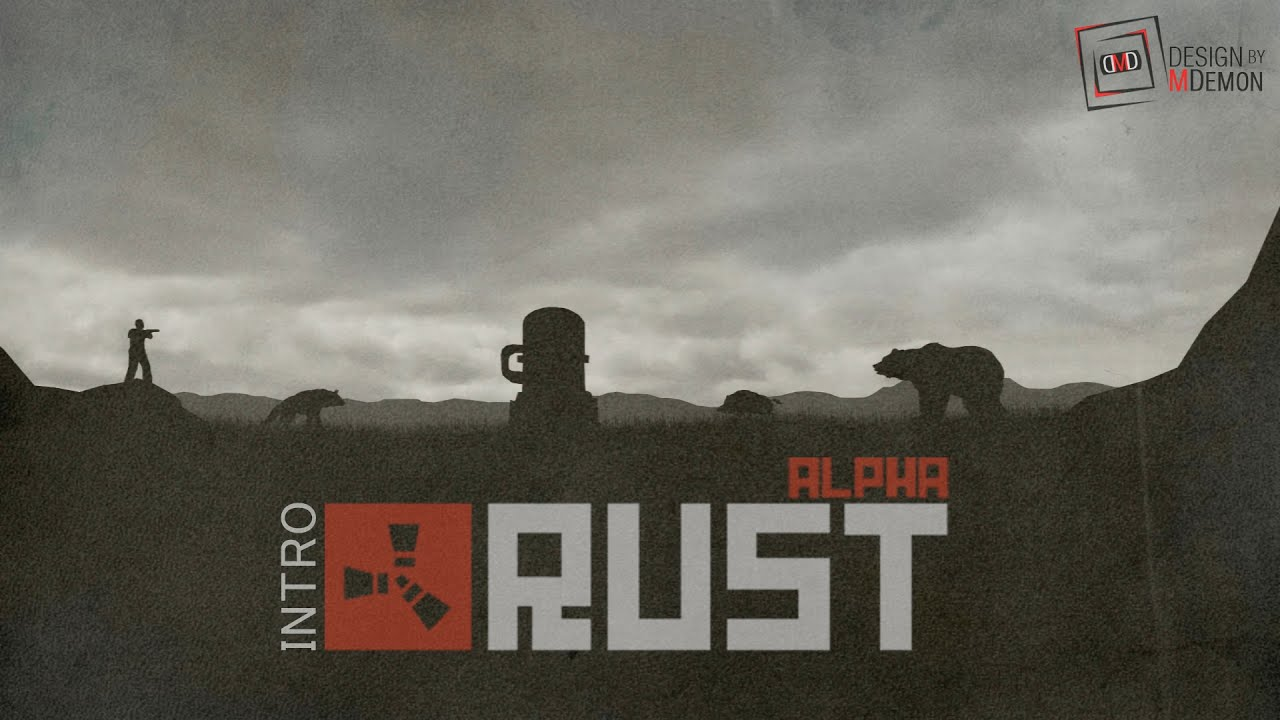 intro Rust Experimental HD by MDemon