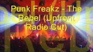 Punk Freakz - The Rebel (Upfront Radio Cut)