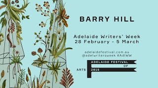 Barry Hill | Adelaide Writers' Week 2015
