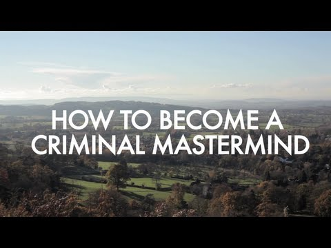 How To Become A Criminal Mastermind  2013
