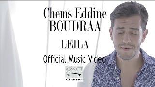 CHEMS EDDINE BOUDRAA_LEILA_Official Music Video 2014