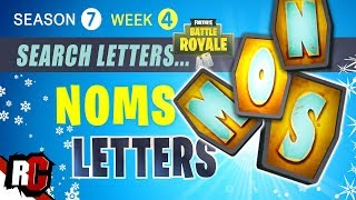 Fortnite WEEK 4 Search All NOMS Letter Locations (Finding Letter O,S,M and N Season 7)