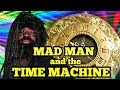 Mad Man and the TIme Machine