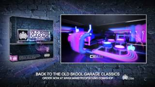 Back To The Old Skool Garage Classics Minimix (Ministry of Sound UK) OUT NOW!