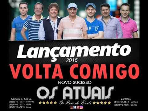 Banda Os Atuais - VOLTA COMIGO (Lançamento 2016)