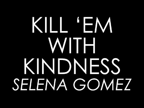 Kill Em With Kindness  Selena Gomez Lyrics