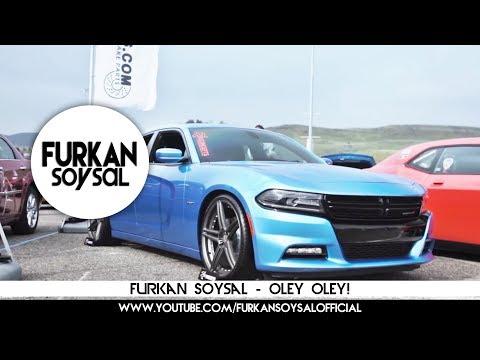 Furkan Soysal - Oley Oley!