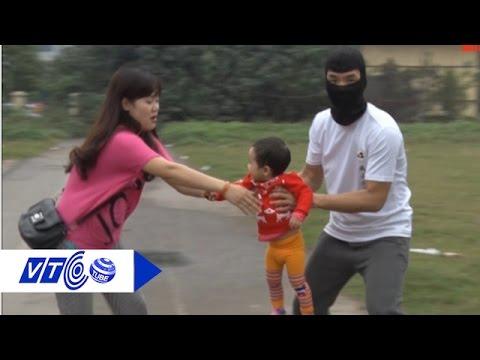 Giả danh người nhà để bắt cóc trẻ em  | VTC