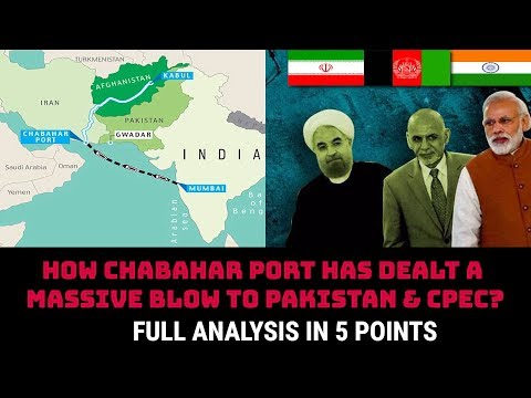 HOW CHABAHAR PORT HAS DEALT A MASSIVE BLOW TO PAKISTAN & CPEC?