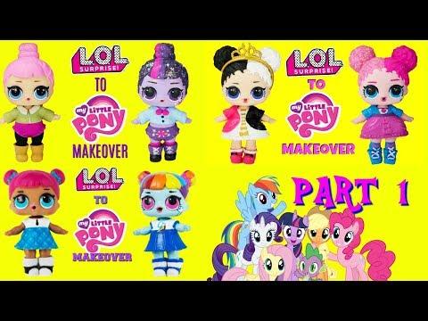 DIY LOL SURPRISE DOLLS To MLP MAKEOVER Compilation Part 1 Rainbow Dash, Pinkie Pie, Twilight Sparkle