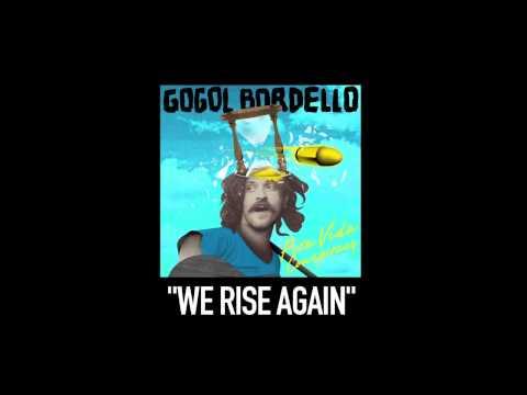 Gogol Bordello - We Rise Again (Eugene Commentary)